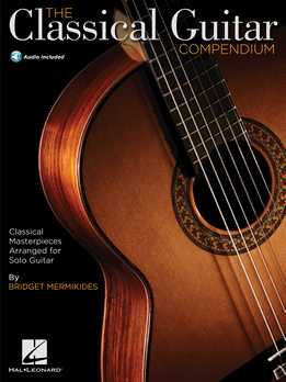 Bridget Mermikides - The Classical Guitar Compendium - Classical Masterpieces Arranged For Solo Guitar