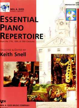 Keith Snell - Essential Piano Repertoire Of The 17th, 18th, & 19th Centuries - Preparatory Level