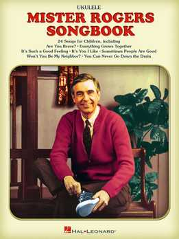 Mister Rogers Songbook (For Ukulele)