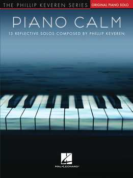 Phillip Keveren - Piano Calm - 15 Reflective Solos
