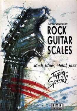 Rainer Baumann - Rock Guitar Scales - Rock, Blues, Metal, Jazz. Tapping Special