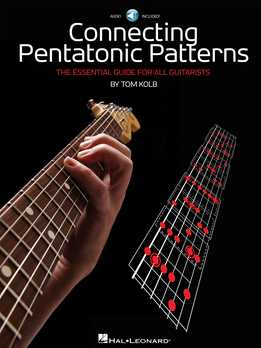 Tom Kolb - Connecting Pentatonic Patterns - The Essential Guide For All Guitarists