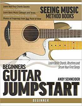 Andy Schneider - Beginners Guitar Jumpstart - Learn Basic Chords, Rhythms And Strum Your First Songs