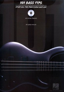 Gary Willis - 101 Bass Tips - Stuff All The Pros Know And Use