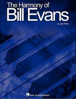 Jack Reilly, Bill Evans - The Harmony Of Bill Evans