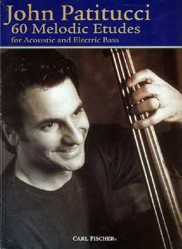 John Patitucci - 60 Melodic Etudes For Acoustic & Electric Bass