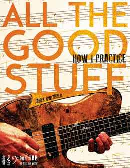 Janek Gwizdala - All The Good Stuff - How I Practice