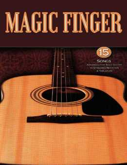 Magic Finger - 15 Songs Arranged For Solo Guitar