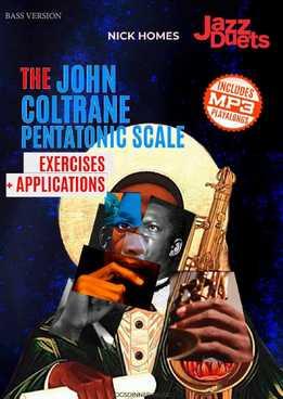Nick Homes - The John Coltrane Pentatonic Scale (For Bass)