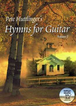 Pete Huttlinger - Hymns For Guitar Vol. 2