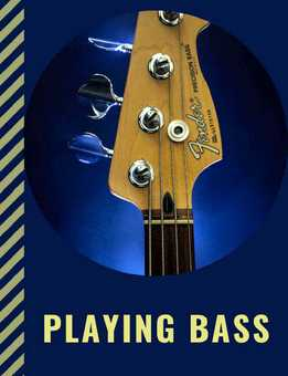 Playing Bass - All About Bass. A Fun And Easy Guide