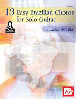 Carlos Almada - 13 Easy Brazilian Choros For Solo Guitar