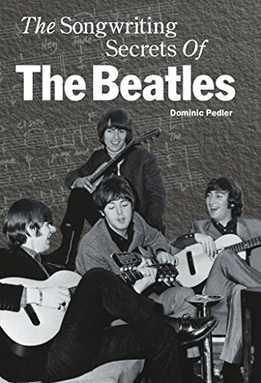 Dominic Pedler - The Songwriting Secrets Of The Beatles