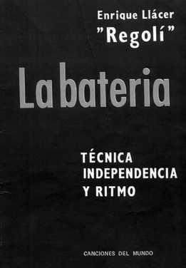 Enrique Llacer Regoli - La Bateria - Tecnica Independencia Y Ritmo