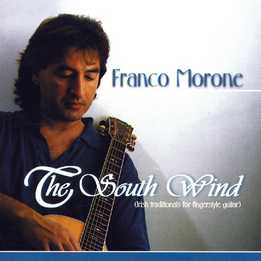 Franco Morone - The South Wind - Irish Traditional For Fingerstyle Guitar