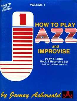 Jamey Aebersold - How To Play & Improvise Jazz Vol.1