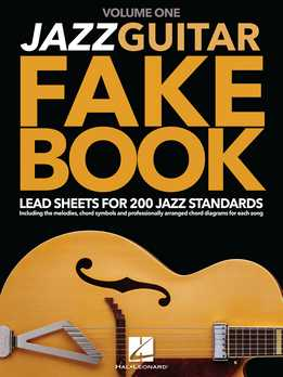 Jazz Guitar Fake Book - Vol. 1- Lead Sheets For 200 Jazz Standards