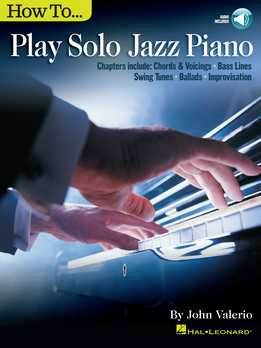 John Valerio - How To Play Solo Jazz Piano