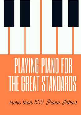Playing Piano For The Great Standards - More Than 500 Intros