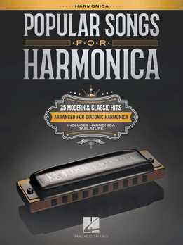 Popular Songs For Harmonica - 25 Modern & Classic Hits Arranged For Diatonic Harmonica