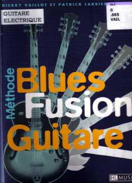 Thierry Vaillot - Méthode Blues Fusion Guitare
