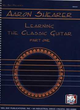 Aaron Shearer - Learning The Classic Guitar Part 1