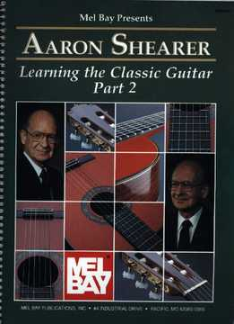 Aaron Shearer - Learning The Classic Guitar Part 2
