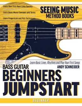 Andy Schneider - Bass Guitar Beginners Jumpstart - Learn Basic Lines, Rhythms And Play Your First Songs