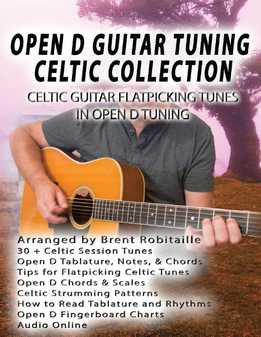Brent Robitaille - Celtic Guitar Flatpicking Tunes in Open D Tuning