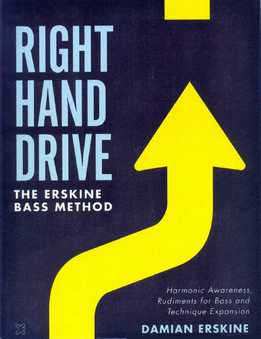 Damian Erskine - Right Hand Drive - Harmonic Awareness, Rudiments For Bass And Technique Expansion