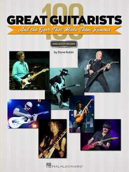 Dave Rubin - 100 Great Guitarists And The Gear That Made Them Famous
