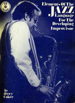 Jerry Coker - Elements Of The Jazz Language For The Developing Improvisor