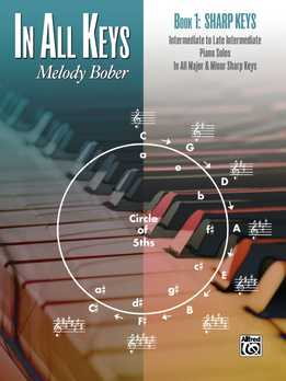 Melody Bober - In All Keys - Book 1 - Sharp Keys - Intermediate To Late Intermediate Piano Solos In All Major And Minor Sharp Keys