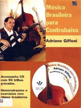 Adriano Giffoni - Musica Brasileira Para Contrabaixo Vol.1