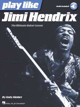 Andy Aledort - Play Like Jimi Hendrix - The Ultimate Guitar Lesson Book