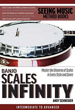Andy Schneider - Banjo Scales Infinity - Master The Universe Of Scales In Every Style And Genre