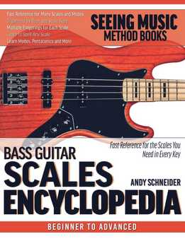 Andy Schneider - Bass Guitar Scales Encyclopedia - Fast Reference For The Scales You Need In Every Key