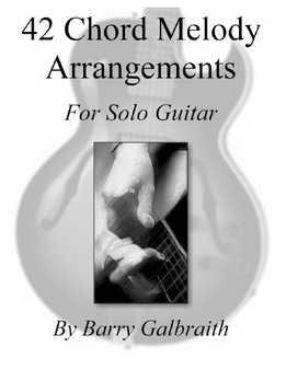 Barry Galbraith - 42 Chord Melody Arrangement For Solo Guitar