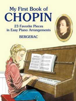 Bergerac - My First Book Of Chopin - 23 Favorite Pieces In Easy Piano Arrangements
