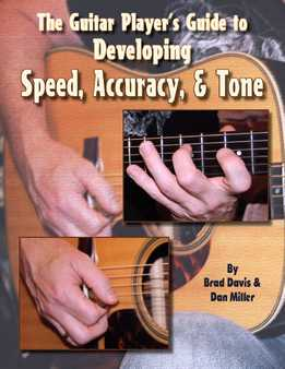 Brad Davis, Dan Miller - The Guitar Player's Guide To Developing Speed, Accuracy & Tone