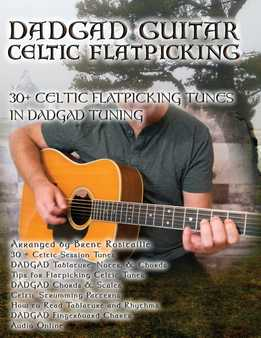 Brent Robitaille - Celtic Flatpicking - 30+ Celtic Flatpicking Tunes In DADGAD Tuning