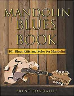 Brent Robitaille – Mandolin Blues Book - 101 Blues Riffs And Solos For Mandolin