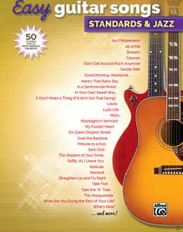 Easy Guitar Songs - Standards & Jazz - 50 Classics From The Great American Songbook