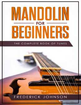 Frederick Johnson - Mandolin For Beginners - The Complete Book Of Tunes