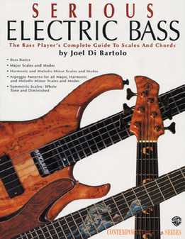 Joel Di Bartolo - Serious Electric Bass. The Bass Player's Complete Guide To Scales And Chords