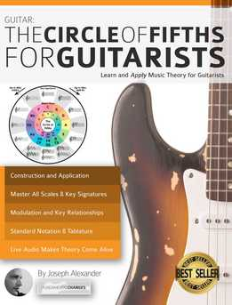 Joseph Alexander - The Circle Of Fifths For Guitarists. Learn And Apply Music Theory For Guitarists