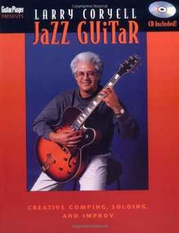Larry Coryell - Jazz Guitar - Creative Comping, Soloing & Improvisation
