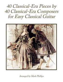 Mark Phillips - 40 Classical-Era Pieces By 40 Classical-Era Composers For Easy Classical Guitar