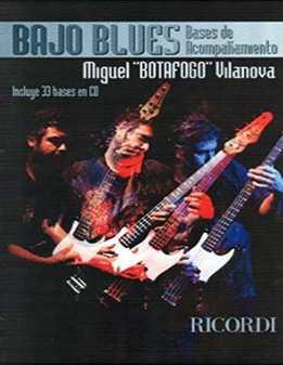 """Miguel """"Botafogo"""" Vilanova - Bajo Blues"""