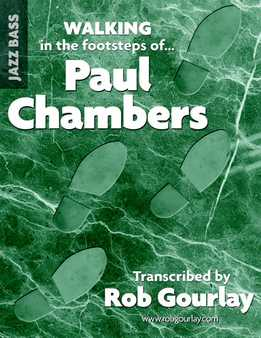 Rob Gourlay - Walking In The Footsteps Of Paul Chambers (For Bass)